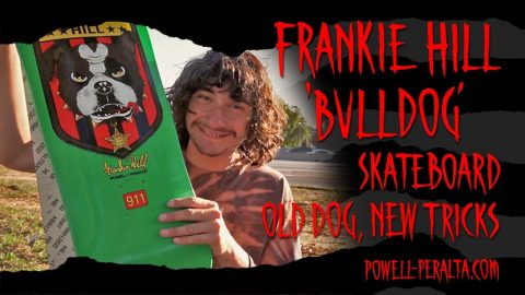 'Old Dog, New Tricks' - Frankie Hill 'Bulldog' Skateboard | Powell Peralta
