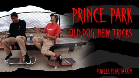 'Old Dog, New Tricks' - Prince Park | Powell Peralta