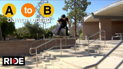 Olivier Lucero Skates Claremont, CA  - A to B - RIDE Channel