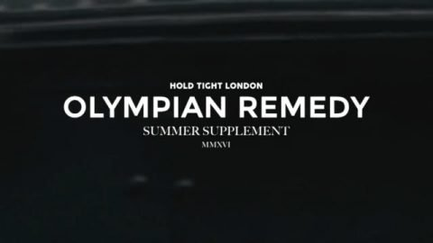 Olympian Remedy - HTL Summer Supplement 2016 - HOLD TIGHT LONDON