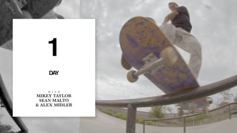 One Day with Sean Malto, Mikey Taylor, and Alex Midler - The Berrics