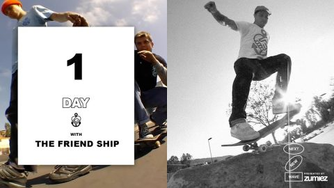 One Day With... The Friend Ship - The Berrics