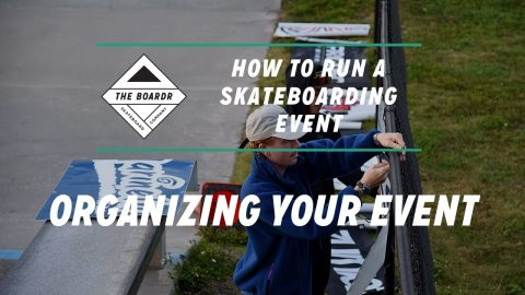 Organizing: How to Run a Skateboarding Event | TheBoardr