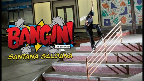 "OUR NEW FAVORITE SKATER SANTANA SALDANA IS ""BANGIN! 