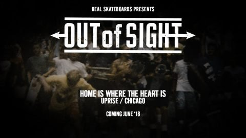 Out of Sight : Home is Where the Heart Is - June '18 - REAL Skateboards