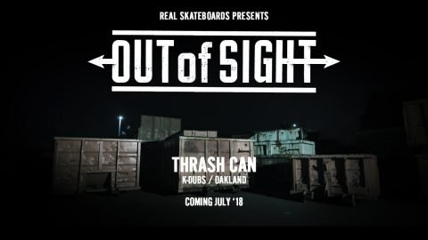 Out of Sight : Thrash Can - July '18 | REAL Skateboards