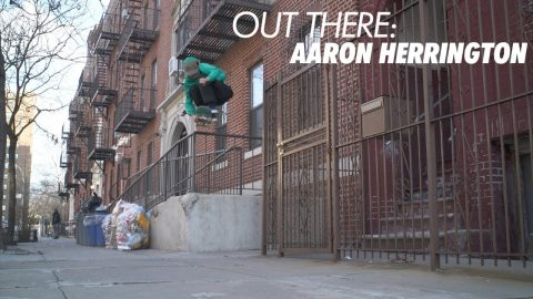 Out There: Aaron Herrington | ThrasherMagazine