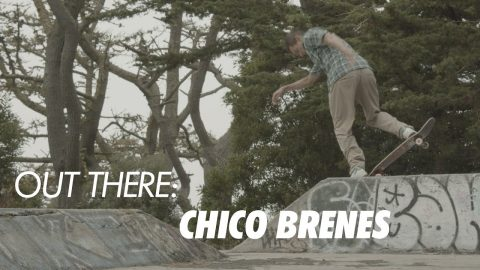 Out There Chico Brenes | ThrasherMagazine
