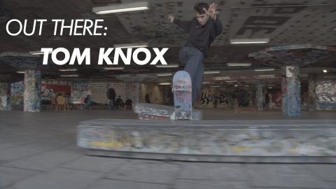 Out There: Tom Knox | ThrasherMagazine