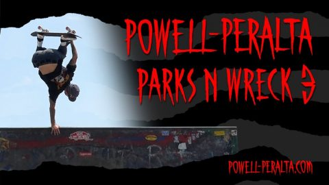 'Parks n Wreck' 3 | Powell Peralta