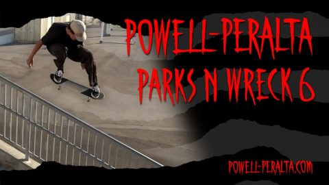 'Parks n Wreck' 6 | Powell Peralta