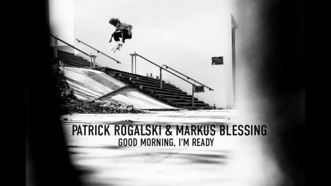 Patrick Rogalski & Markus Blessing in Titus Skateboards: GOOD MORNING, I'M READY | Titus