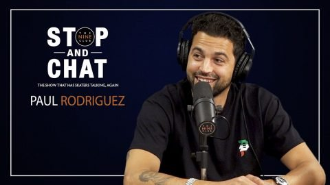Paul Rodriguez - Stop And Chat | The Nine Club With Chris Roberts | The Nine Club