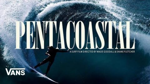 PENTACOASTAL: A Surf Film Directed by Wade Goodall & Shane Fletcher | Surf | VANS | Vans