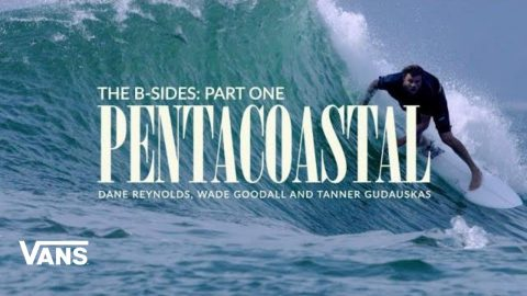 PENTACOASTAL: The B-Sides Series - Part One | Surf | VANS | Vans