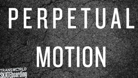 Perpetual Motion - TransWorld SKATEboarding - Official Trailer - Echoboom Sports