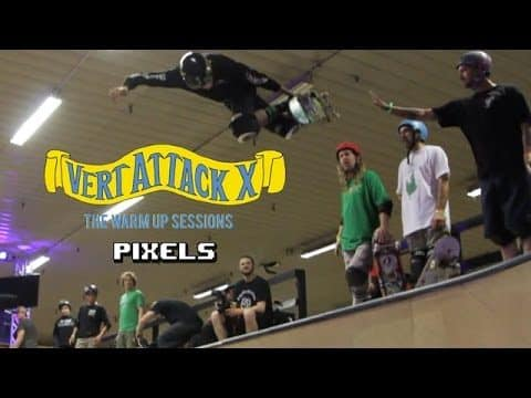 Pixels #TBT: Vert Attack X - The Warm Up Sessions - Pixels