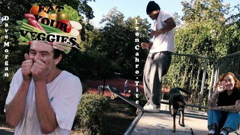Place Presents: Eat Your Veggies With Leon & Dave | Place Skateboard Culture