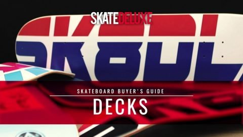 Planches Skate | Skateboard Buyer's Guide - skatedeluxe