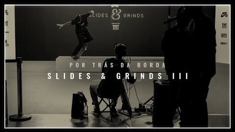 POR TRÁS DA BORDA | SLIDES & GRINDS III | SAT