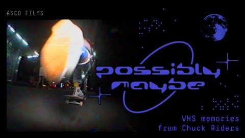 """Possibly Maybe"" VHS Memories from Chuck Riders 