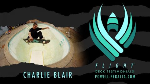POWELL PERALTA | CHARLIE BLAIR | FLIGHT | Powell Peralta