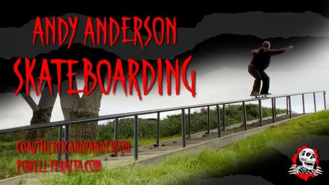 Powell Peralta Presents: Andy Anderson Skateboarding | Powell Peralta