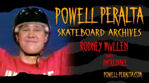 Powell Peralta Skateboard Archives- Rodney Mullen - That's Incredible - Powell Peralta