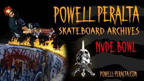 Powell-Peralta Skateboard Archives Presents: Nude Bowl | Powell Peralta