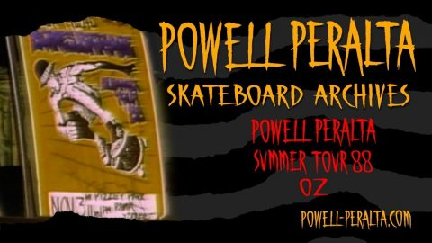 "Powell Peralta Skateboard Archives - Summer Tour 1988 ""OZ"" - Powell Peralta"