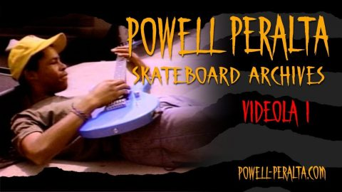 Powell Peralta Skateboard Archives - Videola 1 - Powell Peralta