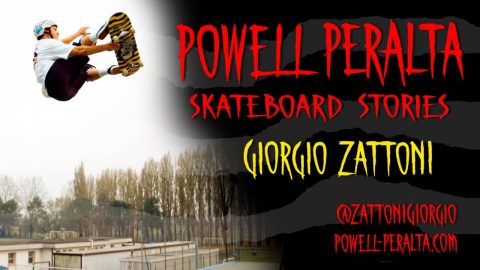 Powell Peralta Skateboard Stories - Giorgio Zattoni | Powell Peralta