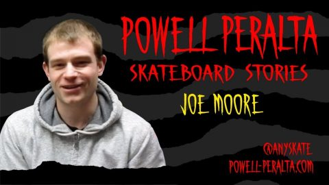 Powell Peralta Skateboard Stories - Joe Moore - Powell Peralta