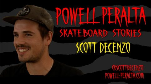 Powell Peralta Skateboard Stories - Scott Decenzo | Powell Peralta
