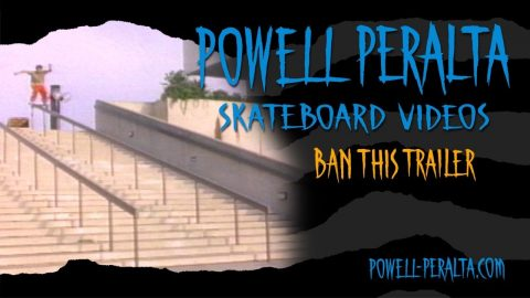Powell Peralta Skateboard Videos - Ban This Trailer - Powell Peralta