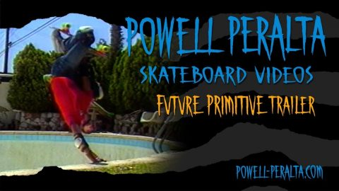 Powell Peralta Skateboard Videos - Future Primitive Trailer - Powell Peralta