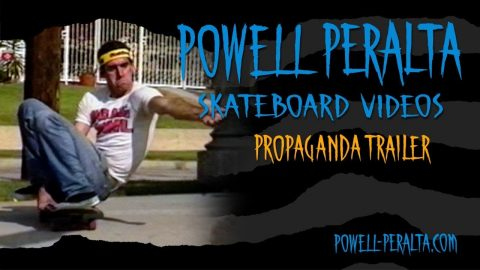 Powell Peralta Skateboard Videos - Propaganda Trailer - Powell Peralta