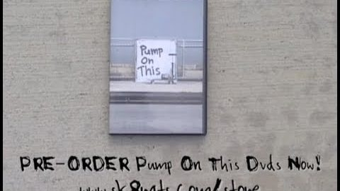 PRE-ORDER PUMP ON THIS DVDs NOW! | sk8rat