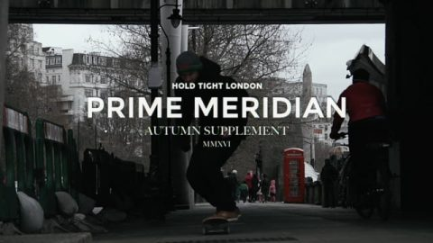 PRIME MERIDIAN - HTL Autumn Supplement - HOLD TIGHT LONDON