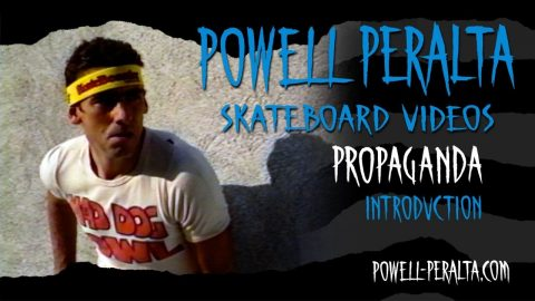 PROPAGANDA CH.1 INTRODUCTION | Powell Peralta