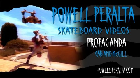 PROPAGANDA CH.15 CAB AND McGILL | Powell Peralta