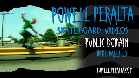 PUBLIC DOMAIN CH. 14 MIKE VALLELY | Powell Peralta