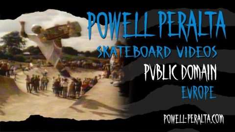 PUBLIC DOMAIN CH. 6 EUROPE | Powell Peralta