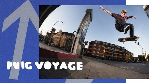 PUIG VOYAGE | Pocket Skateboard Magazine