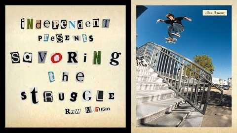 RAW MAYHEM w/ Alex Willms | Savoring The Struggle | Independent Trucks