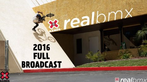 REAL BMX 2016: FULL BROADCAST | World of X Games | X Games