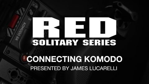RED Solitary Series | Connecting KOMODO | RED Digital Cinema