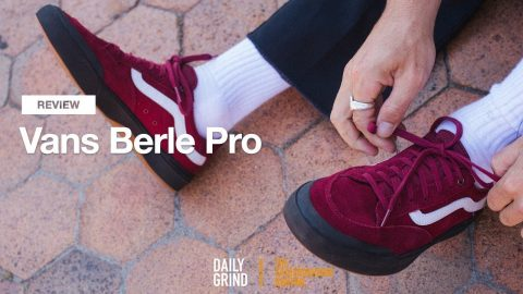 REVIEW: Vans Berle Pro [Daily Grind Skateboard Magazine] | DAILY GRIND