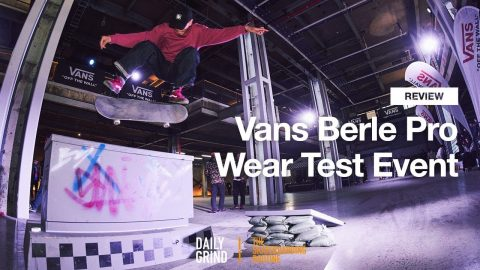 REVIEW: Vans Berle Pro Wear Test Event [데일리그라인드 스케이트보드 매거진] | DAILY GRIND