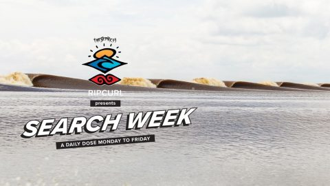 Rip Curl Presents: Search Week | Rip Curl